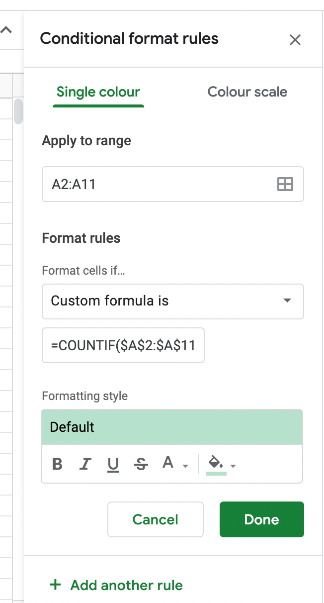 Select Custom Formula Is and add =COUNTIF($A$2:$A$11,$A2)>1
